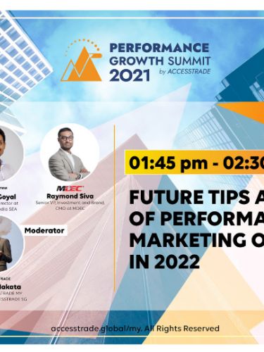What's Next In Digital Marketing? Find Out In ACCESSTRADE Malaysia's Performance Growth Summit 2021